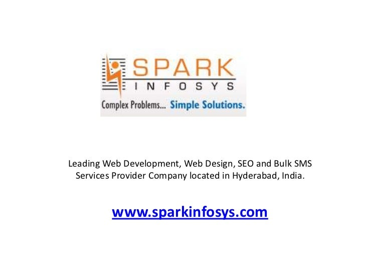 Leading Web Development, Web Design, SEO and Bulk SMS Services Provider Company located in Hyderabad, India.<br />www.spar...