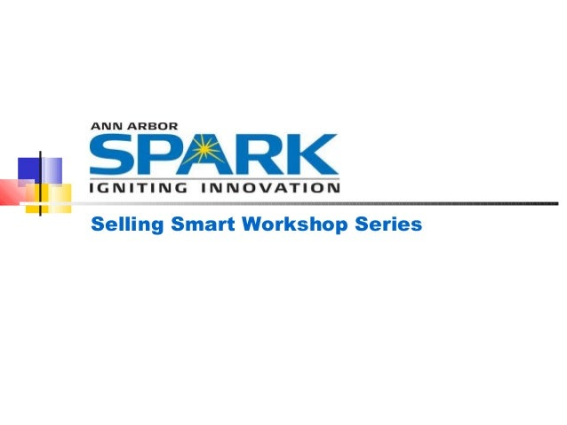 Selling Smart Workshop - February 5, 2014 - Why Salespeople Fail...And what you can do about it.