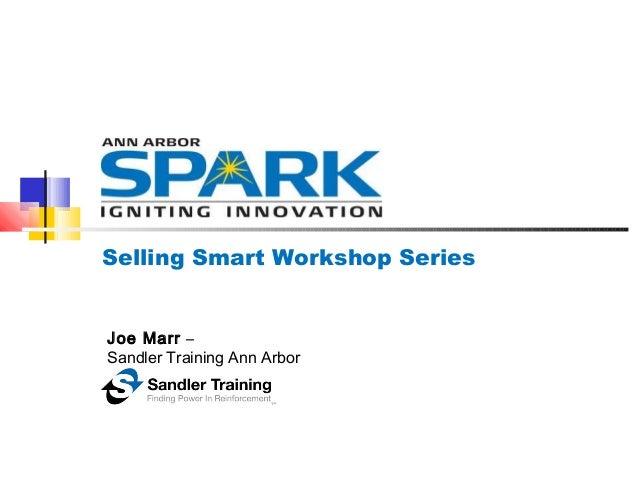 Selling Smart Workshop Series Joe Marr– Sandler Training Ann Arbor