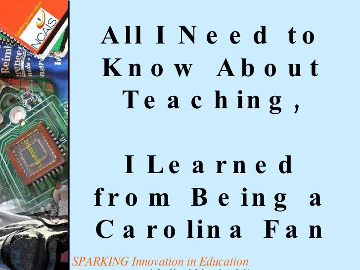 All I Need to Know about Teaching I Learned from Being a Carolina Fan by Kelly Hines