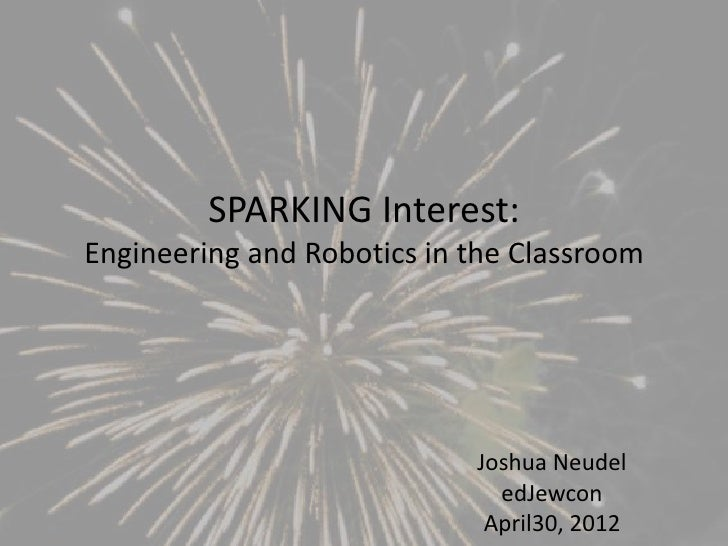 Sparking interest  engineering and robotics in the classro