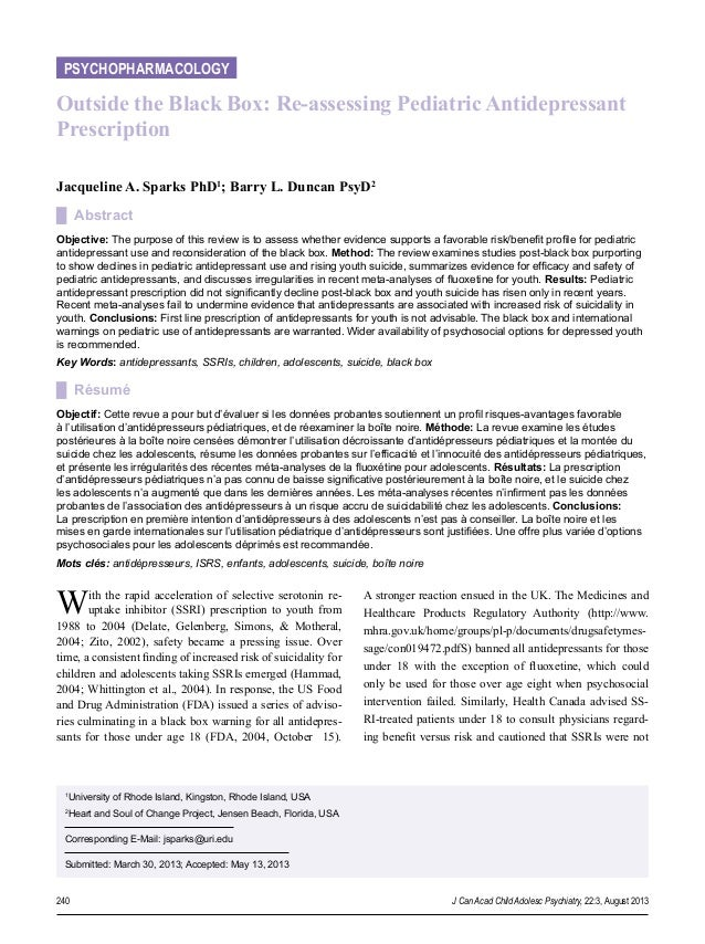 240 J Can Acad Child Adolesc Psychiatry, 22:3, August 2013 PSYCHOPHARMACOLOGY . Outside the Black Box: Re-assessing Pediat...