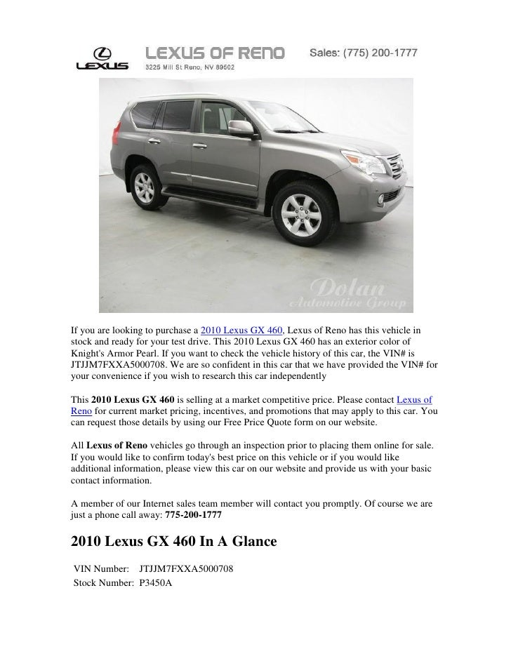 If you are looking to purchase a 2010 Lexus GX 460, Lexus of Reno has this vehicle instock and ready for your test drive. ...