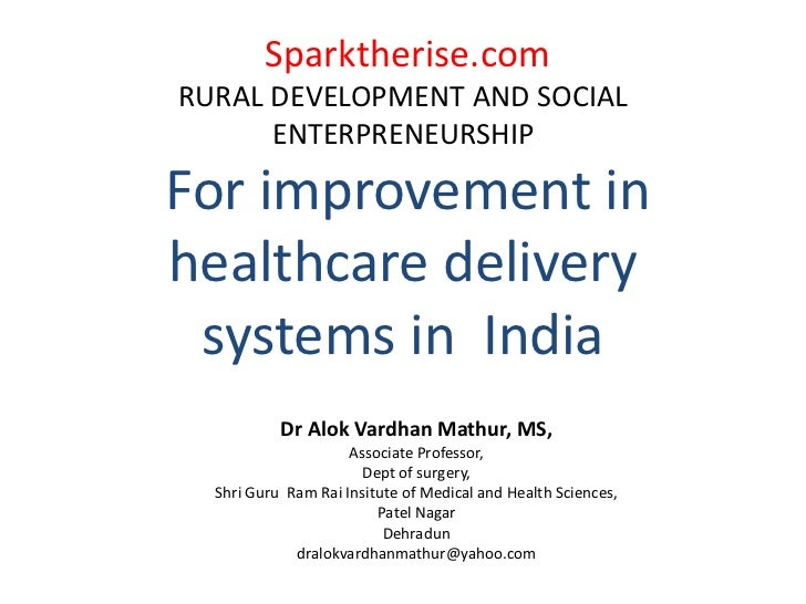 Sparktherise.comRURAL DEVELOPMENT AND SOCIAL      ENTERPRENEURSHIPFor improvement inhealthcare delivery systems in India  ...