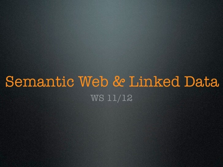 Semantic Web & Linked Data          WS 11/12