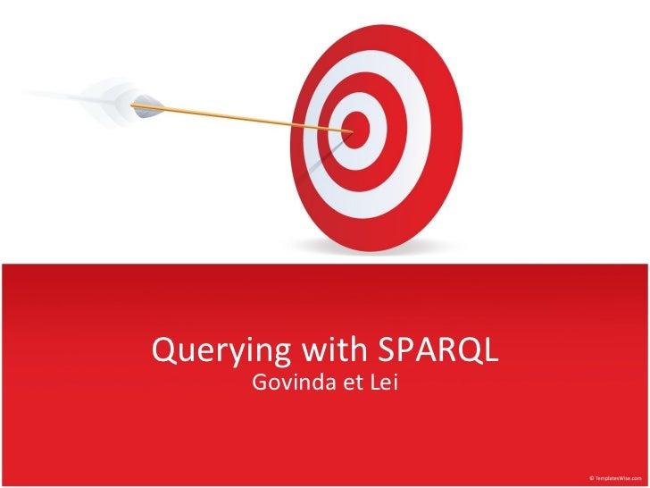 Querying with SPARQL     Govinda et Lei