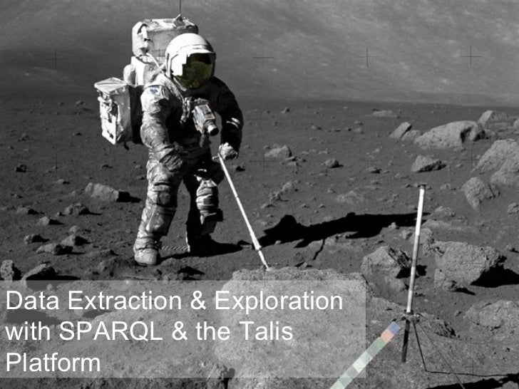 Data Extraction & Exploration with SPARQL & the Talis Platform