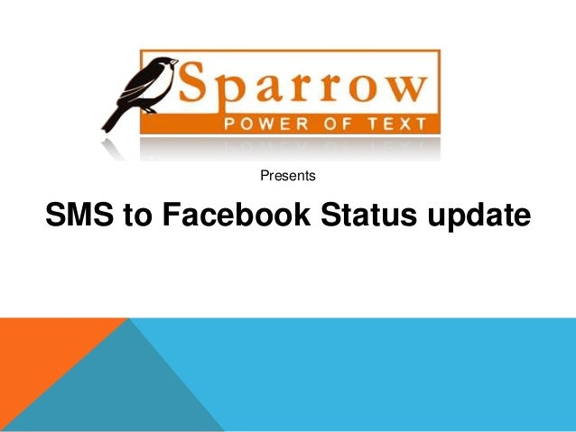 PresentsSMS to Facebook Status update