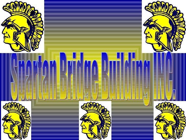 Spartan Bridge Building INC.