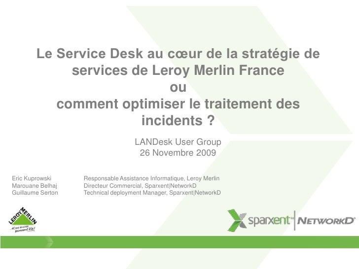 Le Service Desk au cœur de la stratégie de services de Leroy Merlin France oucomment optimiser le traitement des incidents...