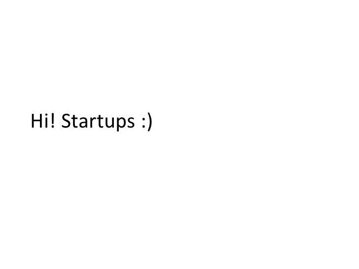 Hi! Startups :)<br />