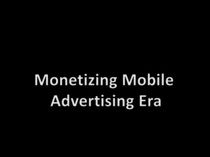 Sparxup monetizing mobile advertising era presentation material for 20 may 2011 wiku