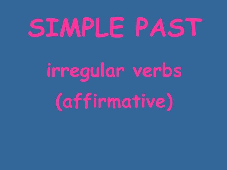 SIMPLE   PAST irregular verbs (affirmative)