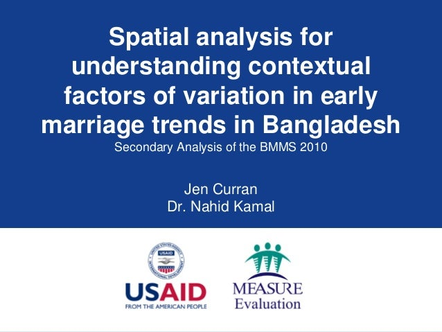 Spatial analysis for understanding contextual factors of variation in early marriage trends in Bangladesh Secondary Analys...