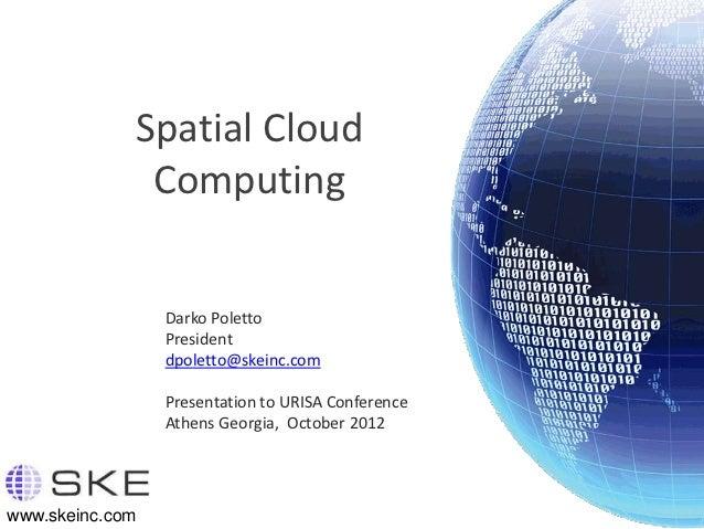Spatial Cloud Computing And Gis Web Version, Urisa October 2012