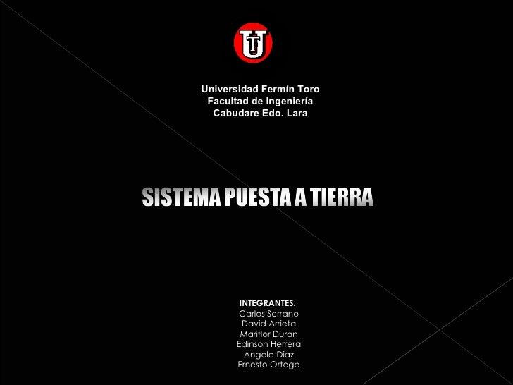 INTEGRANTES:   Carlos Serrano David Arrieta Mariflor Duran Edinson Herrera Angela Diaz Ernesto Ortega Universidad Fermín T...