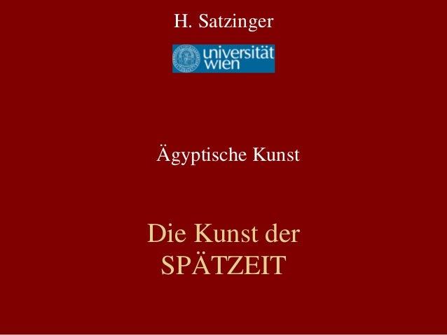 Die Kunst derSPÄTZEITH. SatzingerÄgyptische Kunst