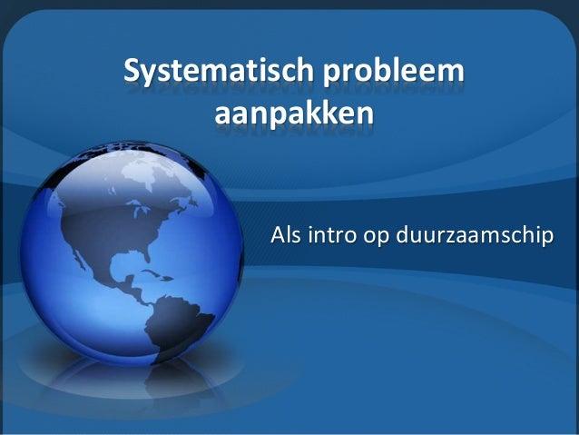 Systematisch probleem aanpakken Als intro op duurzaamschip