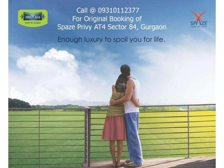 Spaze Privy AT4 Sec -84, Gurgaon –Call Us @ 09310112377 For Original Booking of Spaze Privy AT4 Sec -84, GurgaonNestled in...