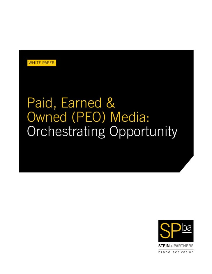 WHITE PAPERPaid, Earned &Owned (PEO) Media:Orchestrating Opportunity