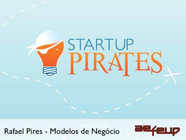Rafael Pires - Modelos de Negócio