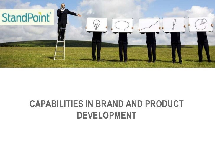 CAPABILITIES IN BRAND AND PRODUCT           DEVELOPMENT