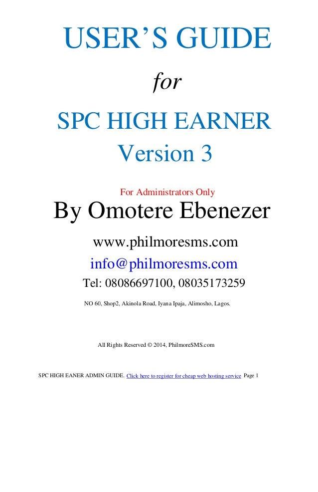 SPC HIGH EARNER USER'S GUIDE