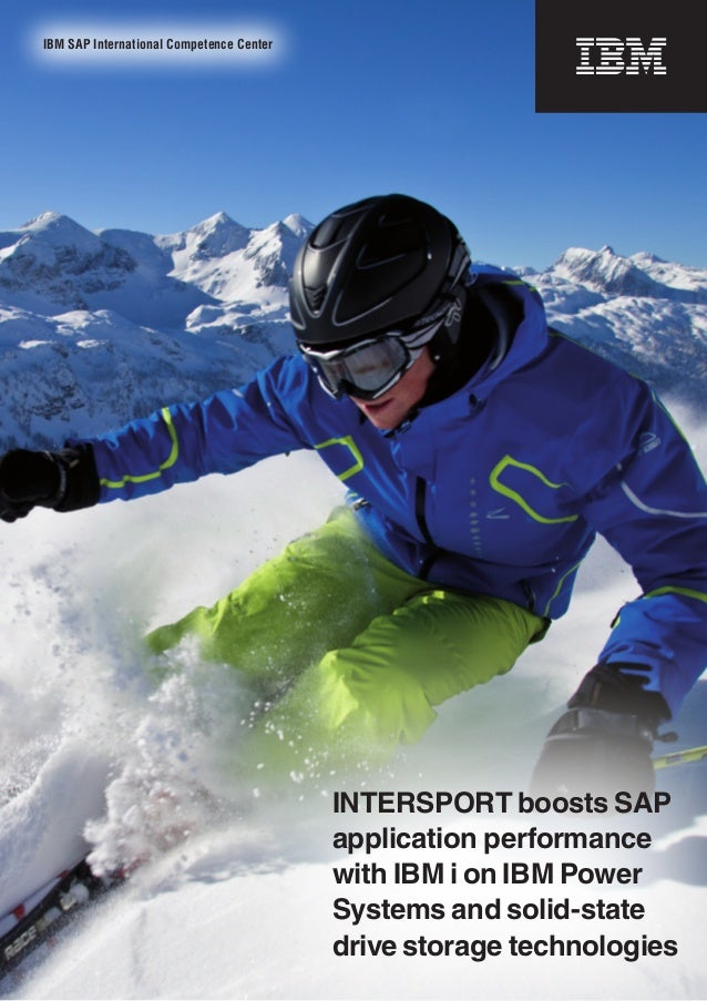 IBM SAP International Competence Center                                          INTERSPORT boosts SAP                    ...