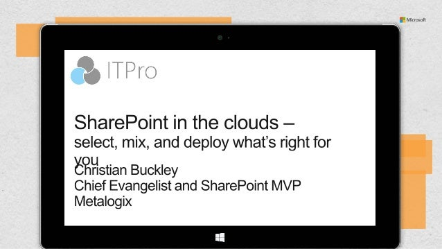 SharePoint in the clouds – select, mix, and deploy whats right for you