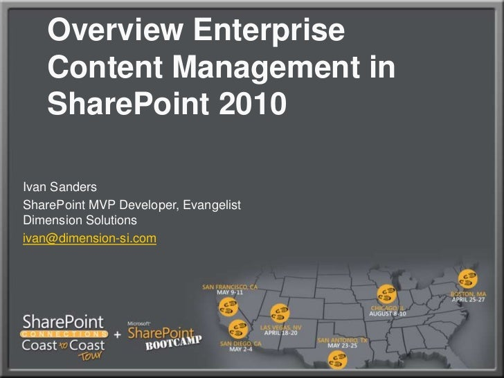 Overview Enterprise Content Management in SharePoint 2010 <br />Ivan Sanders<br />SharePoint MVP Developer, EvangelistDime...