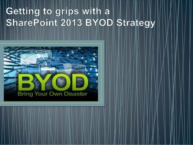 SPCA2013 - Getting to grips with a SharePoint 2013 BYOD Strategy