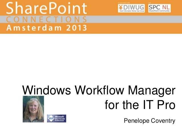 Windows Workflow Manager for the IT Pro Penelope Coventry