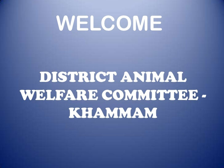 WELCOME DISTRICT ANIMALWELFARE COMMITTEE -    KHAMMAM