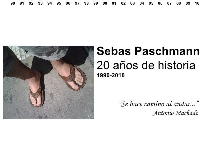 90  91  92  93  94  95  96  97  98  99  00  01  02  03  04  05  06  07  08  09  10 Sebas Paschmann 20 años de historia 199...