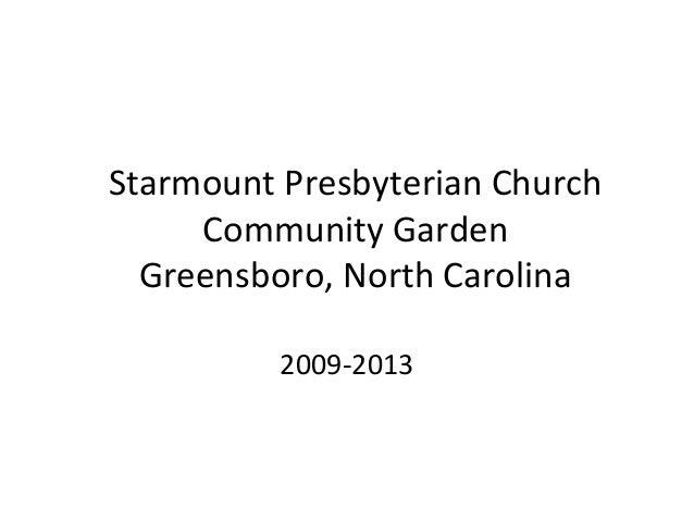 Starmount Presbyterian Church Community Garden Greensboro, North Carolina 2009-2013
