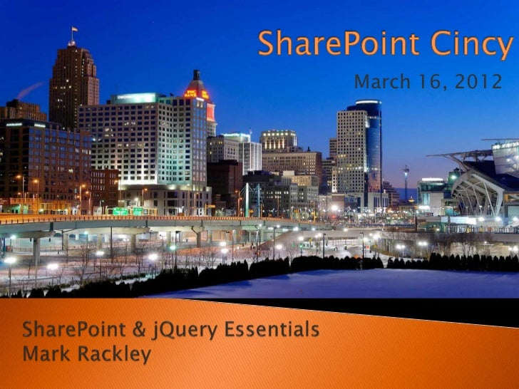 SharePoint Cincy 2012 - jQuery essentials
