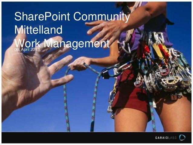 SharePoint Community Mittelland - GARAIO : Work Management mit SharePoint 2013