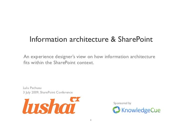 Information architecture & SharePoint  An experience designer's view on how information architecture fits within the ShareP...