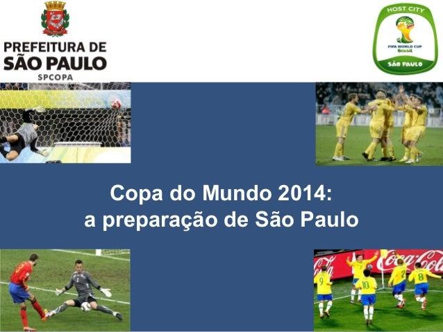 Copa do Mundo 2014:a preparação de São Paulo