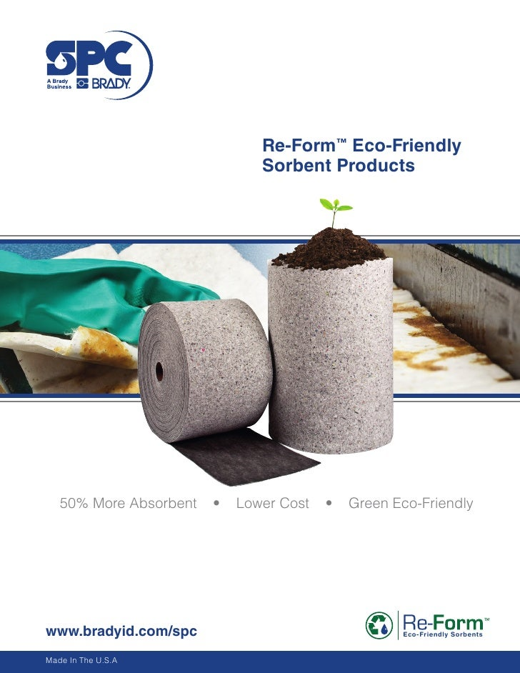 Re-Form™ Eco-Friendly                                Sorbent Products        50% More Absorbent   •   Lower Cost   •   Gre...