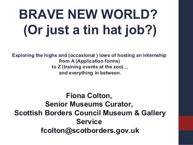 Brave new world (or just a tin hat job?) - Internships in Action