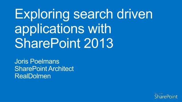 Exploring search driven applications with SharePoint 2013
