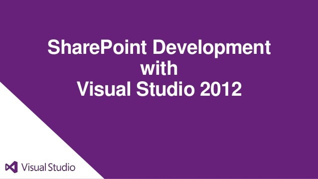 SharePoint Development         with  Visual Studio 2012