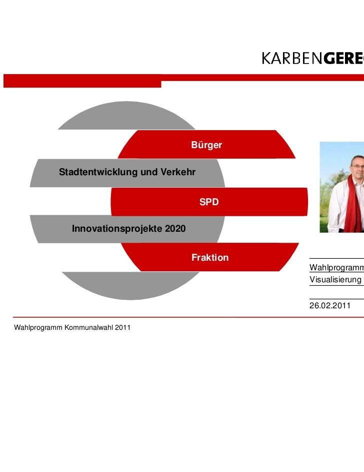 Bürger           Stadtentwicklung und Verkehr                                          SPD              Innovationsprojekt...