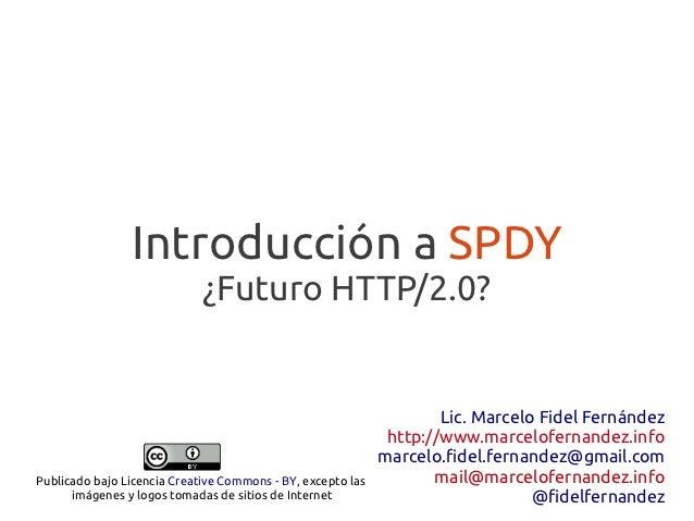 Introducción a SPDY                             ¿Futuro HTTP/2.0?                                                         ...
