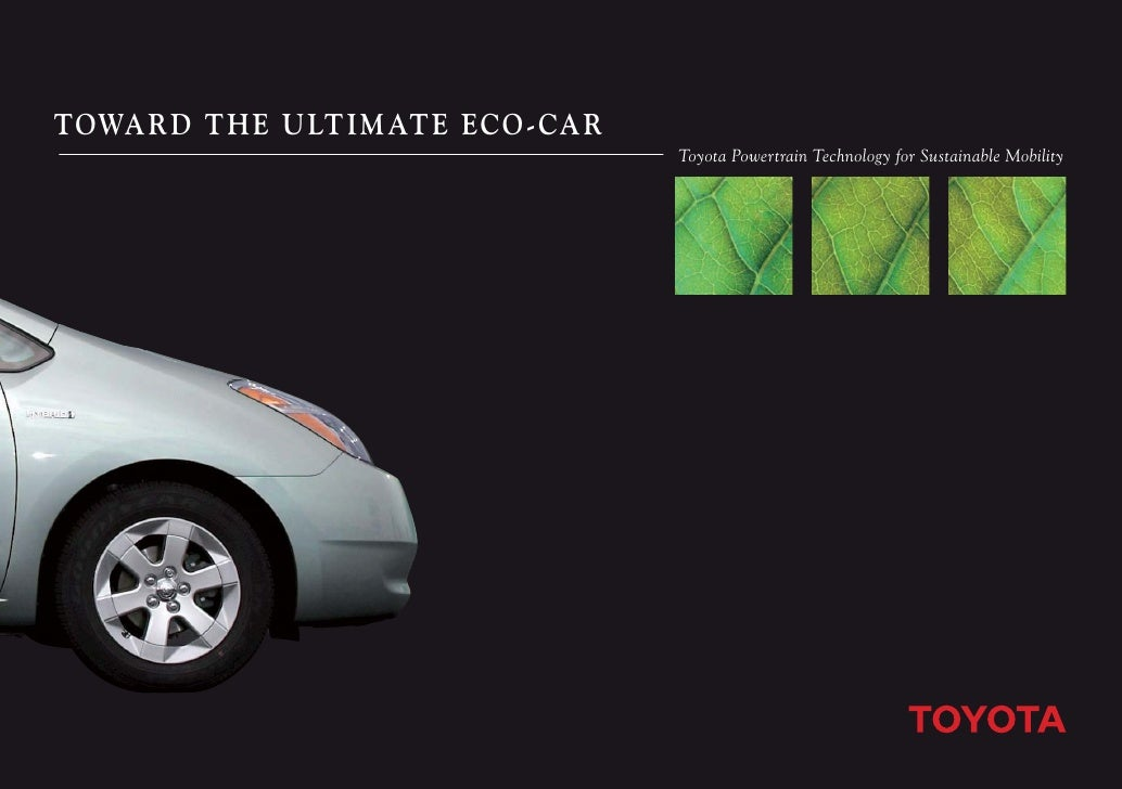 TOWARD THE U LTI M ATE ECO- CAR                                   Toyota Powertrain Technology for Sustainable Mobility