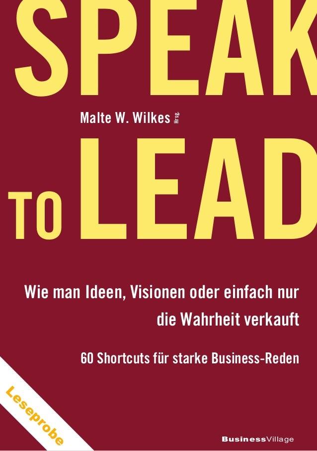 BusinessVillage Malte W. Wilkes Speak toLeadWie man Ideen, Visionen oder einfach nur die Wahrheit verkauft 60 Shortcuts fü...