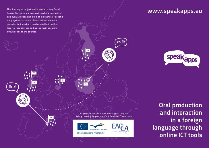 The Speakapps project seeks to offer a way for allforeign language learners and teachers to practice                      ...