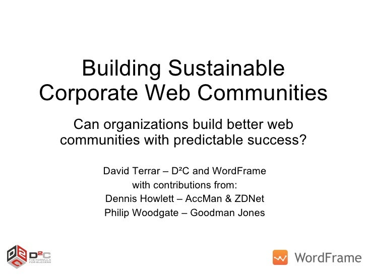 Building Sustainable Corporate Web Communities Can organizations build better web communities with predictable success? Da...