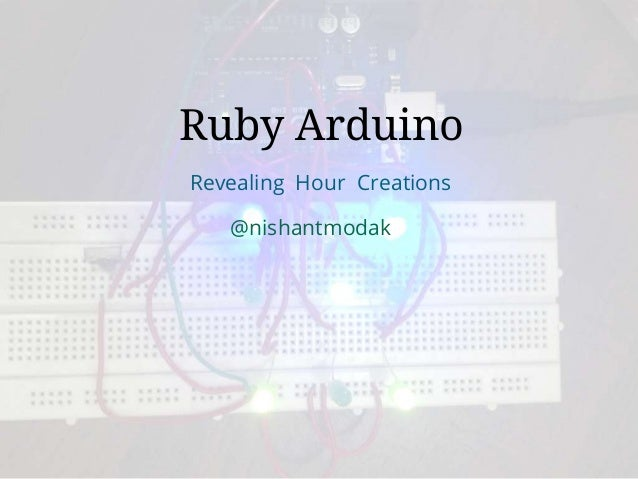 Ruby Arduino (RubyConfIndia 2013)